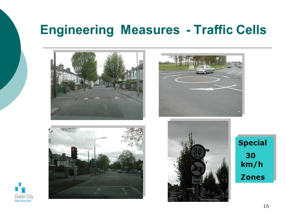16 Engineering Measures - Traffic Cells Special 30 km/h Zones Special 30 km/h Zones