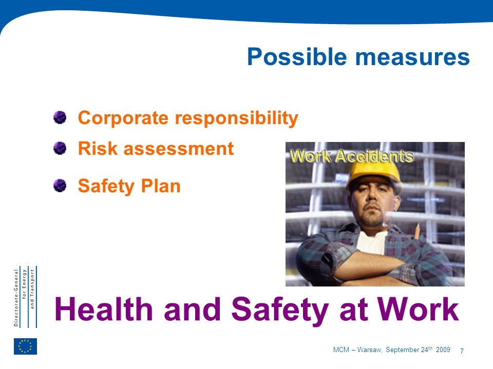 7 MCM – Warsaw, September 24 th 2009 Possible measures Corporate responsibility Risk assessment Safety Plan Health and Safety at Work