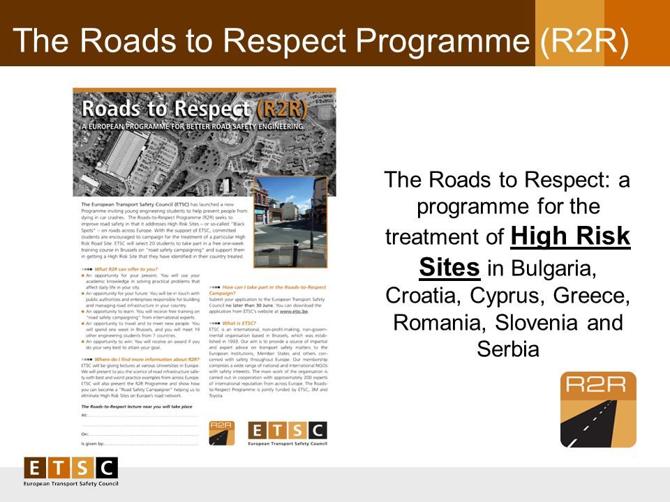 The Roads to Respect Programme (R2R) The Roads to Respect: a programme for the treatment of High Risk Sites in Bulgaria, Croatia, Cyprus, Greece, Roma