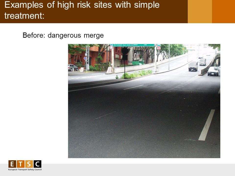 Examples of high risk sites with simple treatment: Before: dangerous merge