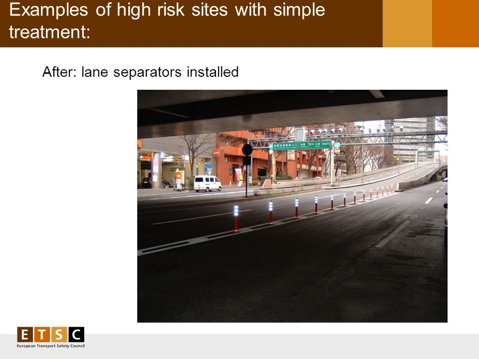 Examples of high risk sites with simple treatment: After: lane separators installed