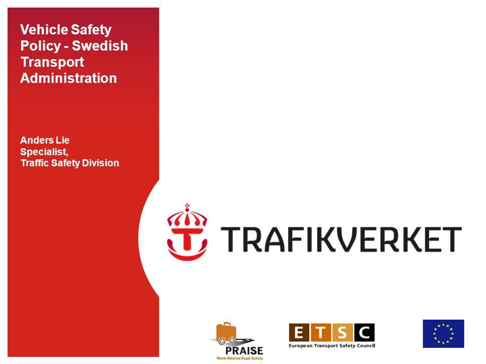 ISO/PC 241, Road traffic safety management systems, 2009 a) Risk exposure factors –Traffic volume and traffic mileage by vehicle and road user type –Product/service volume provided by the organization b) Final safety outcome factors –Deaths and serious injuries c) Intermediate safety outcome factors RTS performance factors