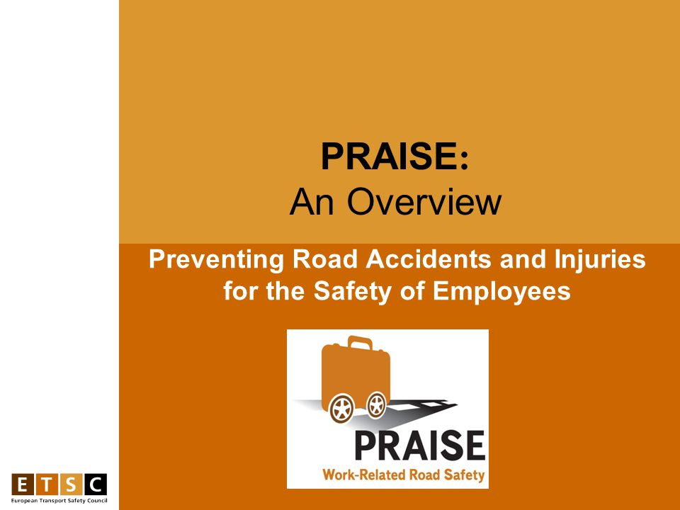 Preventing Road Accidents and Injuries for the Safety of Employees PRAISE : An Overview
