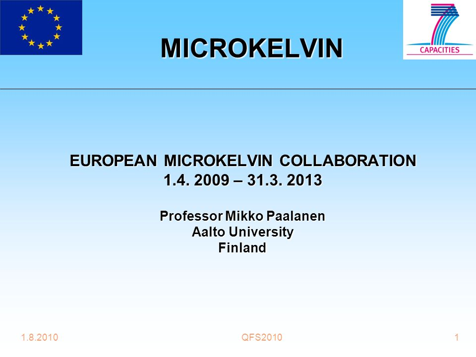 1.8.2010QFS20101 MICROKELVIN EUROPEAN MICROKELVIN COLLABORATION 1.4.
