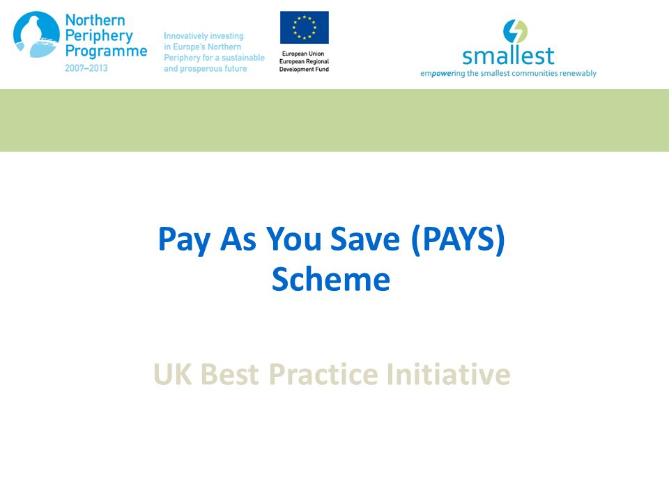 Pay As You Save (PAYS) Scheme UK Best Practice Initiative
