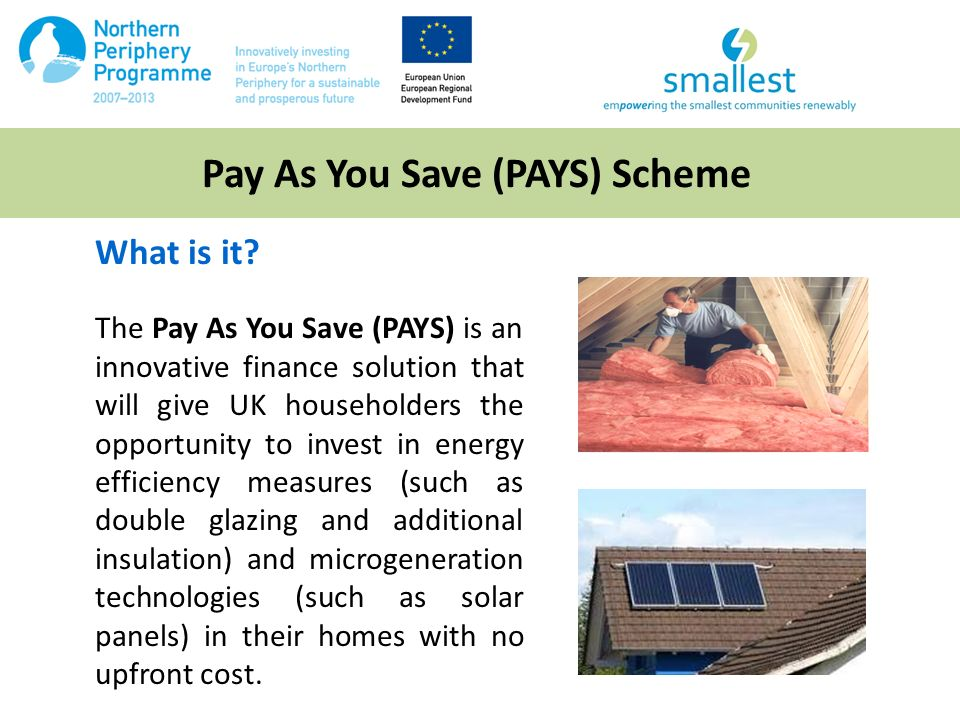 Pay As You Save (PAYS) Scheme What is it.