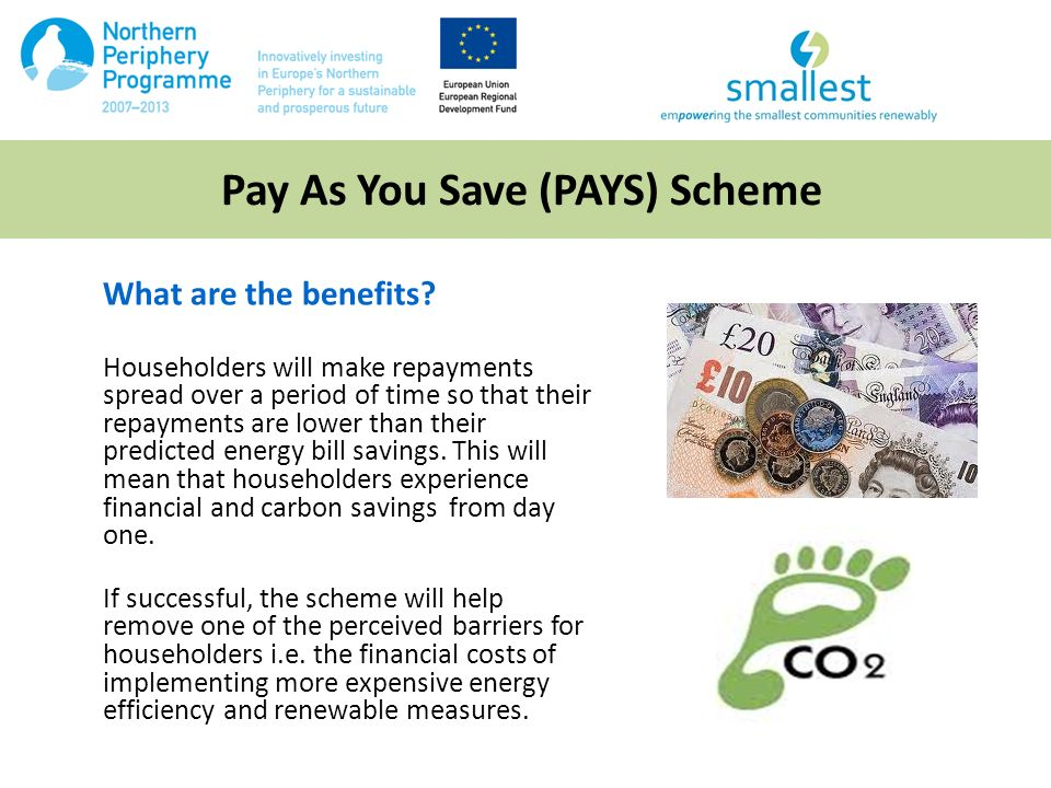 Pay As You Save (PAYS) Scheme What are the benefits.