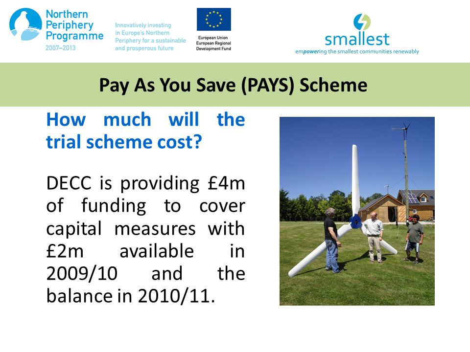 Pay As You Save (PAYS) Scheme How much will the trial scheme cost.