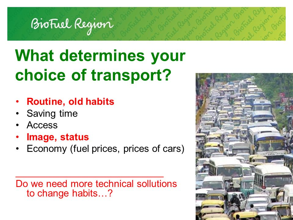 What determines your choice of transport.