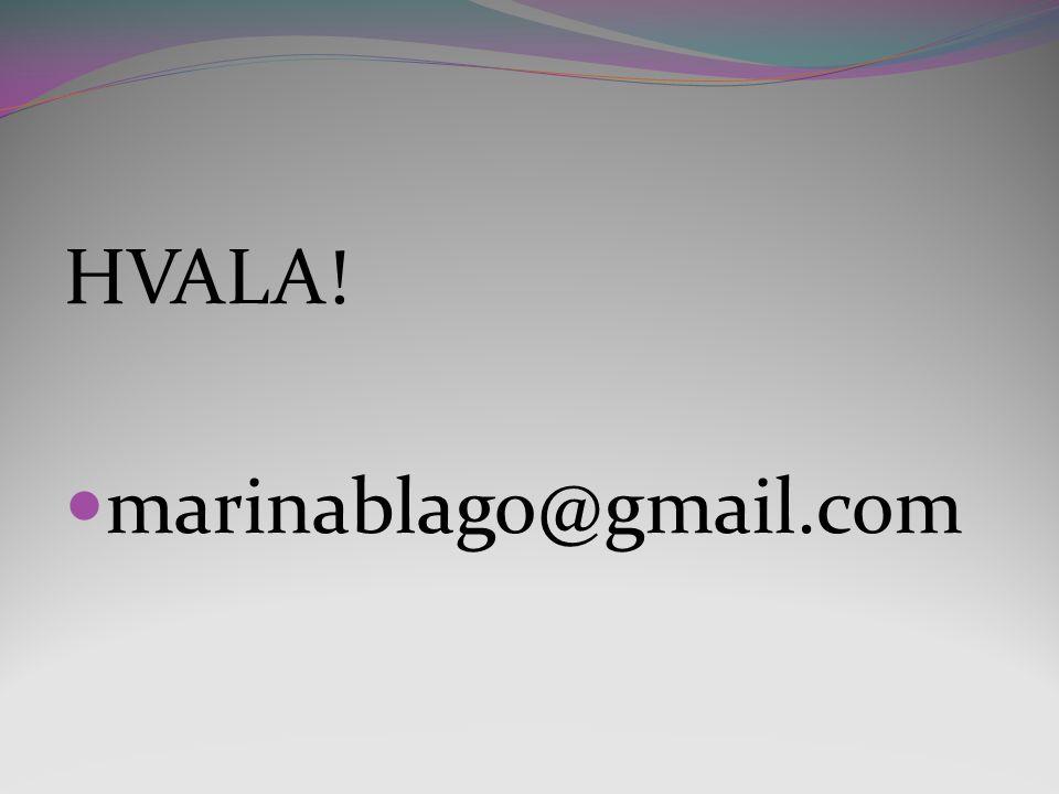 HVALA! marinablago@gmail.com