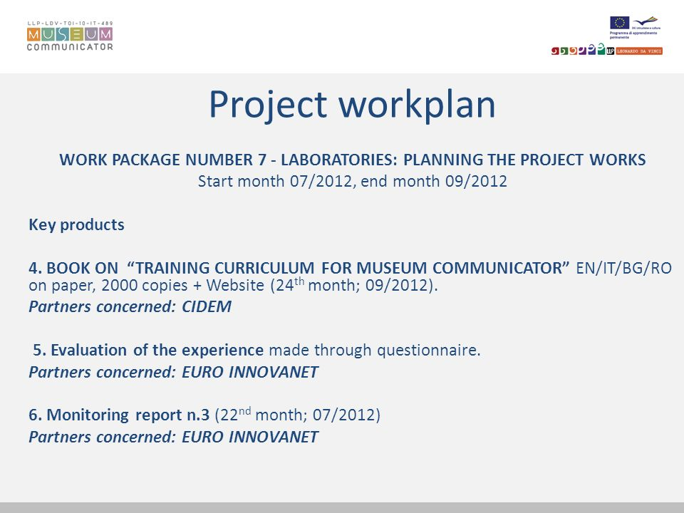 Project workplan WORK PACKAGE NUMBER 7 - LABORATORIES: PLANNING THE PROJECT WORKS Start month 07/2012, end month 09/2012 Key products 4. BOOK ON TRAIN