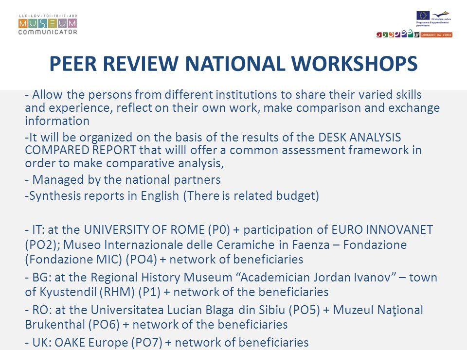 PEER REVIEW NATIONAL WORKSHOPS - Allow the persons from different institutions to share their varied skills and experience, reflect on their own work,