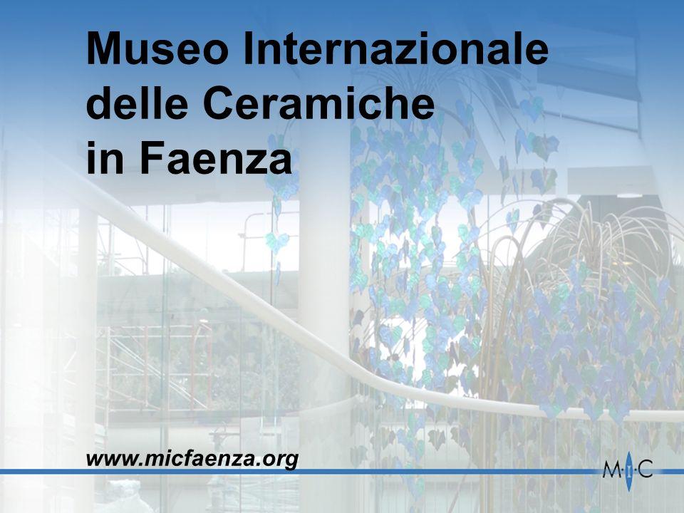 Museo Internazionale delle Ceramiche in Faenza www.micfaenza.org