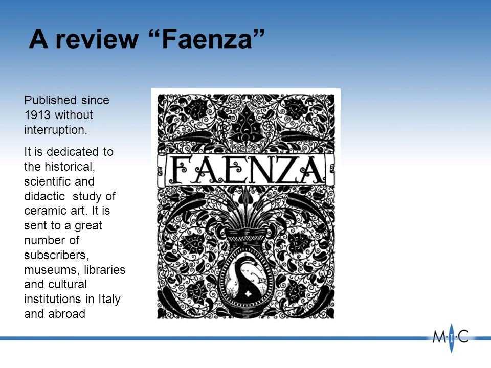 A review Faenza Published since 1913 without interruption.