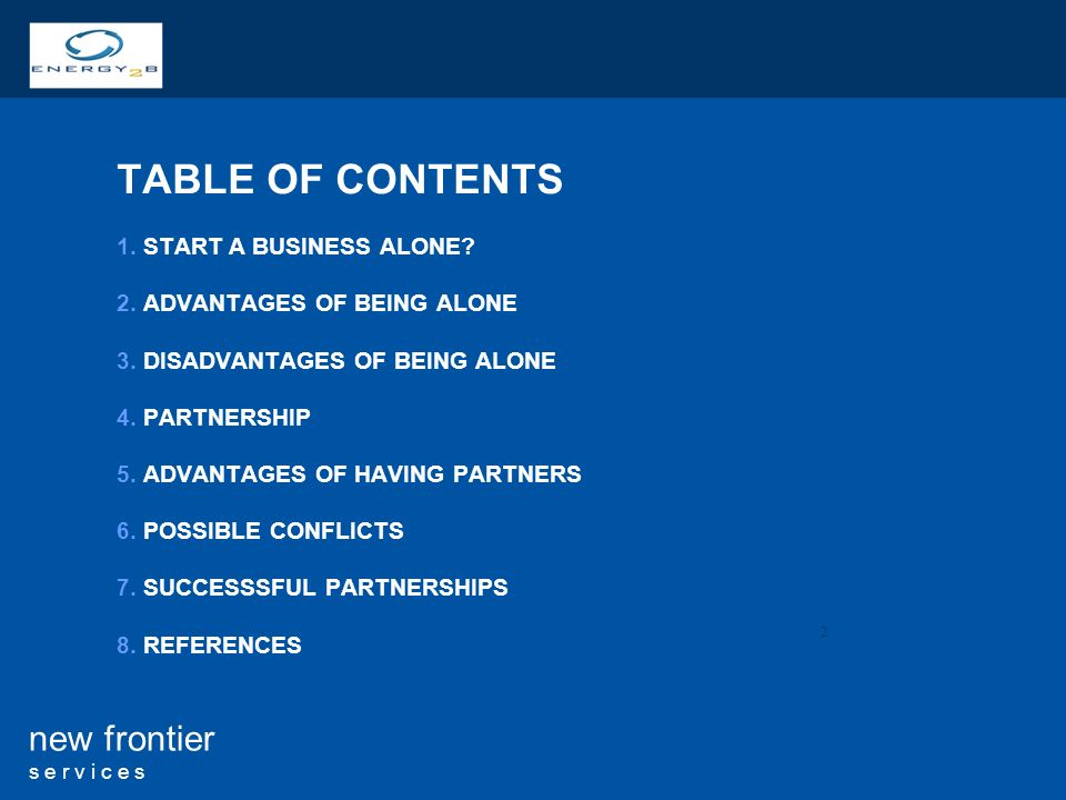 2 new frontier s e r v i c e s TABLE OF CONTENTS 1.START A BUSINESS ALONE.