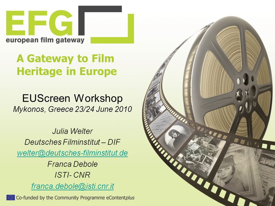 A Gateway to Film Heritage in Europe EUScreen Workshop Mykonos, Greece 23/24 June 2010 Julia Welter Deutsches Filminstitut – DIF welter@deutsches-film