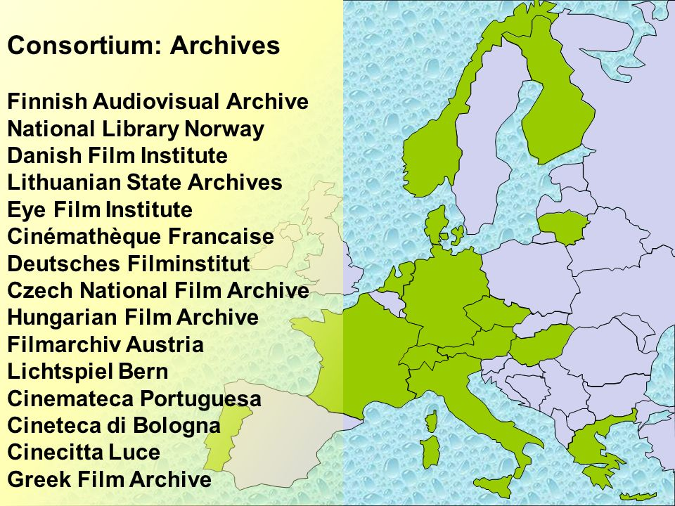 Consortium: Archives Finnish Audiovisual Archive National Library Norway Danish Film Institute Lithuanian State Archives Eye Film Institute Cinémathèq