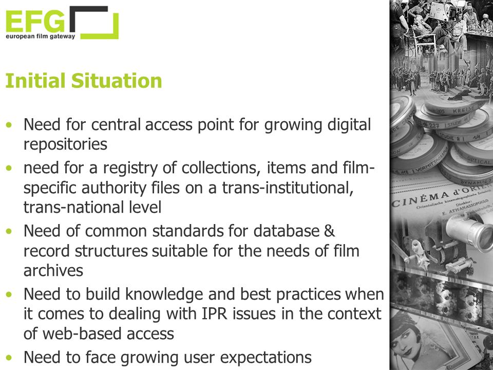 Initial Situation Need for central access point for growing digital repositories need for a registry of collections, items and film- specific authorit