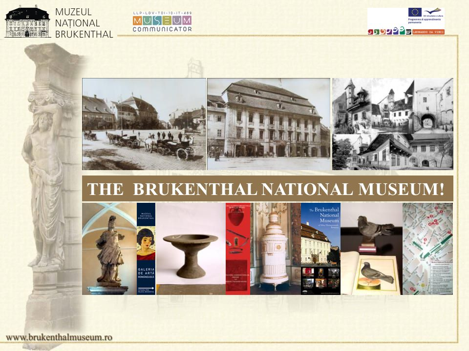THE BRUKENTHAL NATIONAL MUSEUM!