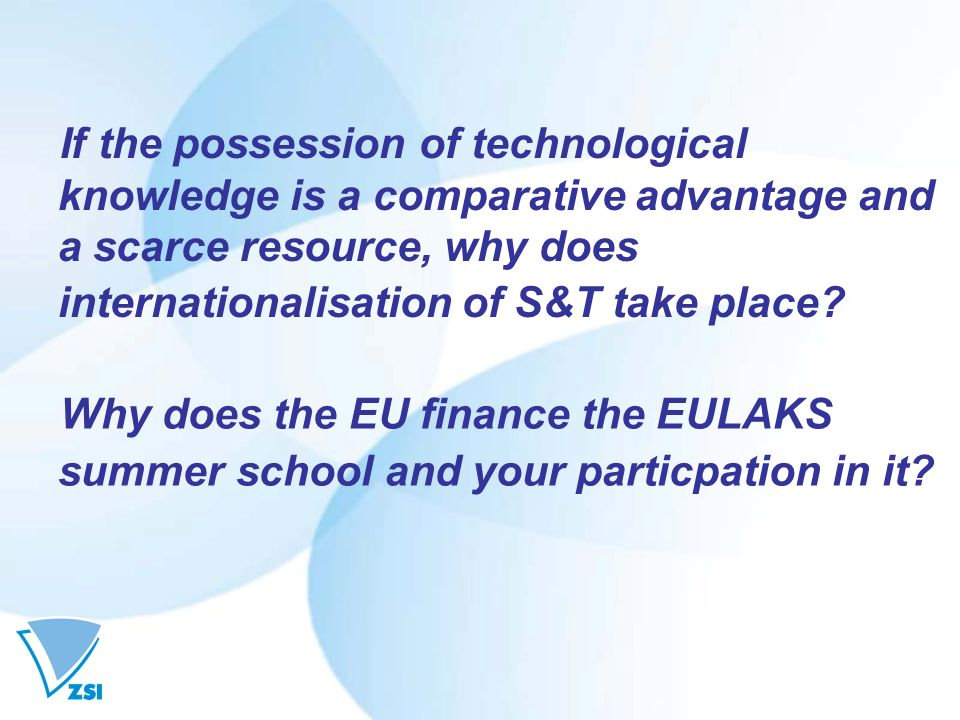 If the possession of technological knowledge is a comparative advantage and a scarce resource, why does internationalisation of S&T take place.