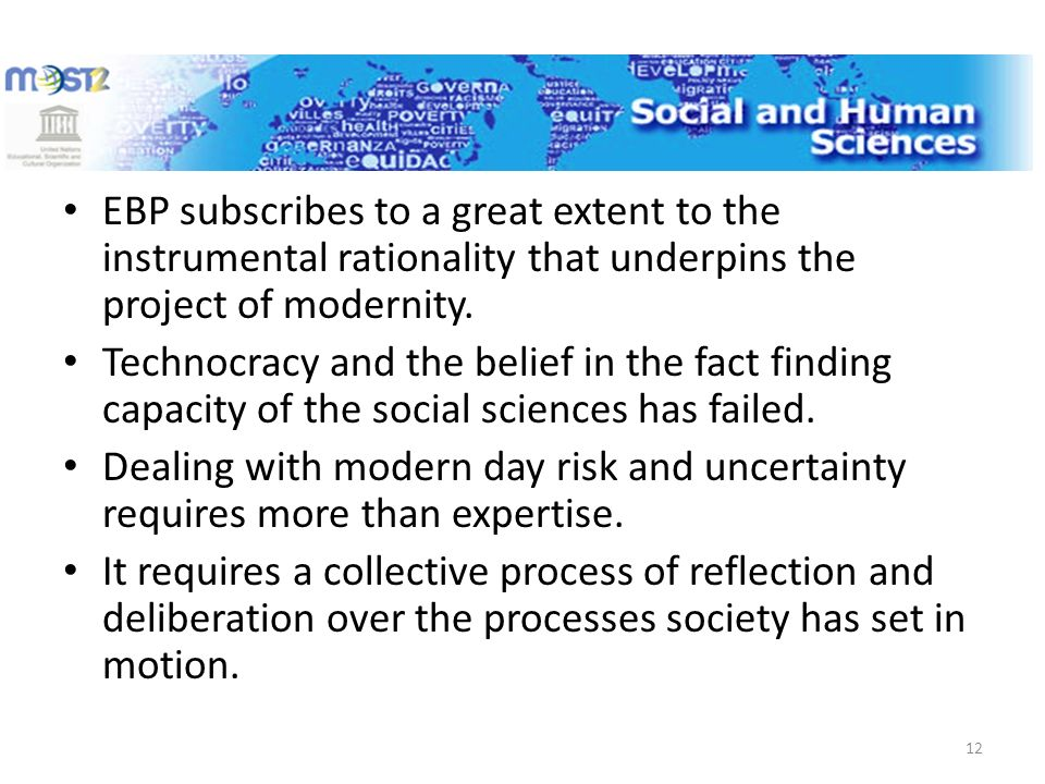 EBP subscribes to a great extent to the instrumental rationality that underpins the project of modernity.