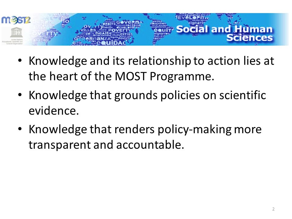 Knowledge and its relationship to action lies at the heart of the MOST Programme.