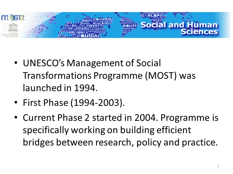 UNESCOs Management of Social Transformations Programme (MOST) was launched in 1994.