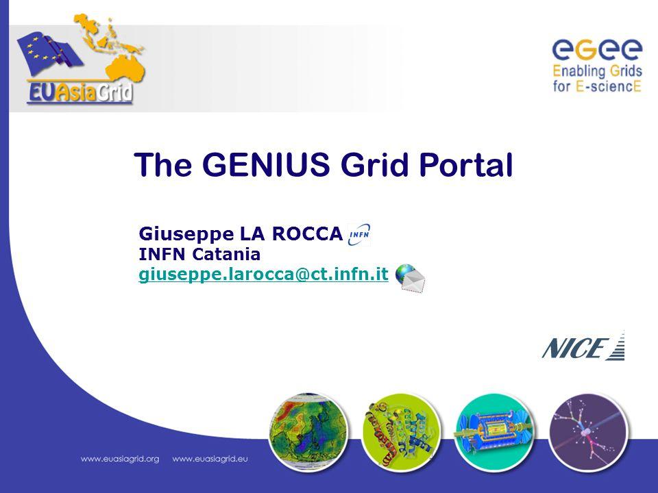 The GENIUS Grid Portal Giuseppe LA ROCCA INFN Catania giuseppe.larocca@ct.infn.it