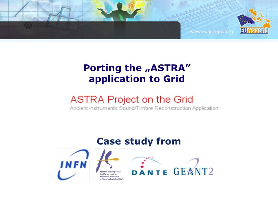 Case study from Porting the ASTRA application to Grid