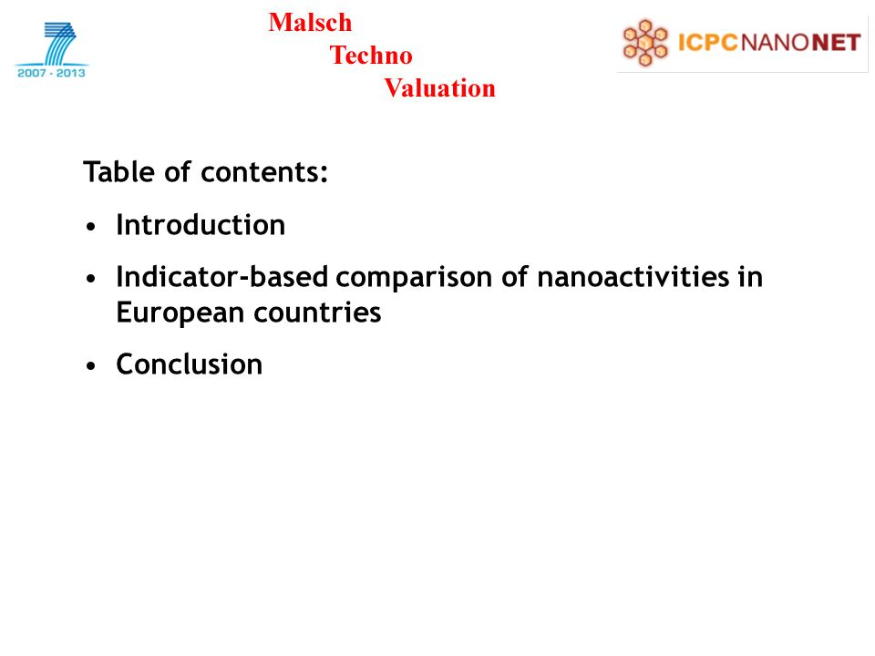Table of contents: Introduction Indicator-based comparison of nanoactivities in European countries Conclusion