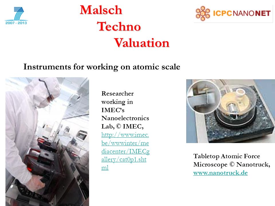 Malsch Techno Techno Valuation Valuation Instruments for working on atomic scale Tabletop Atomic Force Microscope © Nanotruck,     Researcher working in IMECs Nanoelectronics Lab, © IMEC,