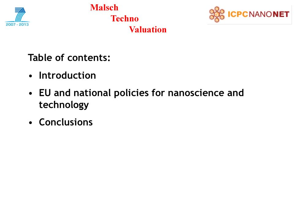 Table of contents: Introduction EU and national policies for nanoscience and technology Conclusions