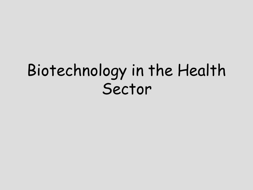 Biotechnology in the Health Sector