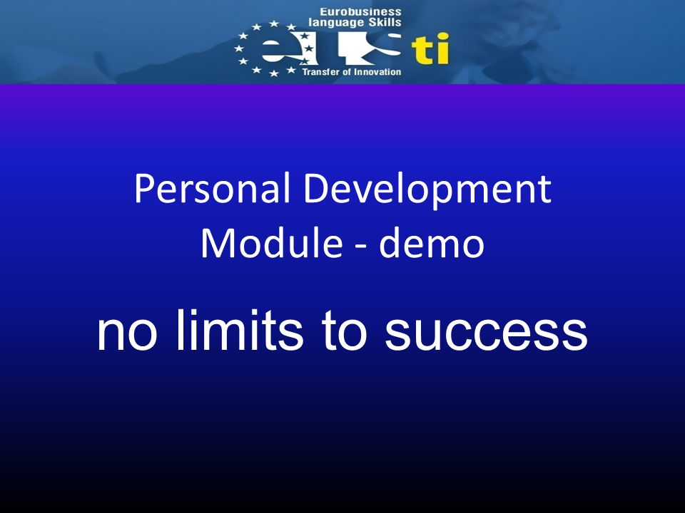 The no limits to success personal development module is part of the elsti Eurobusiness Language Skills portal.