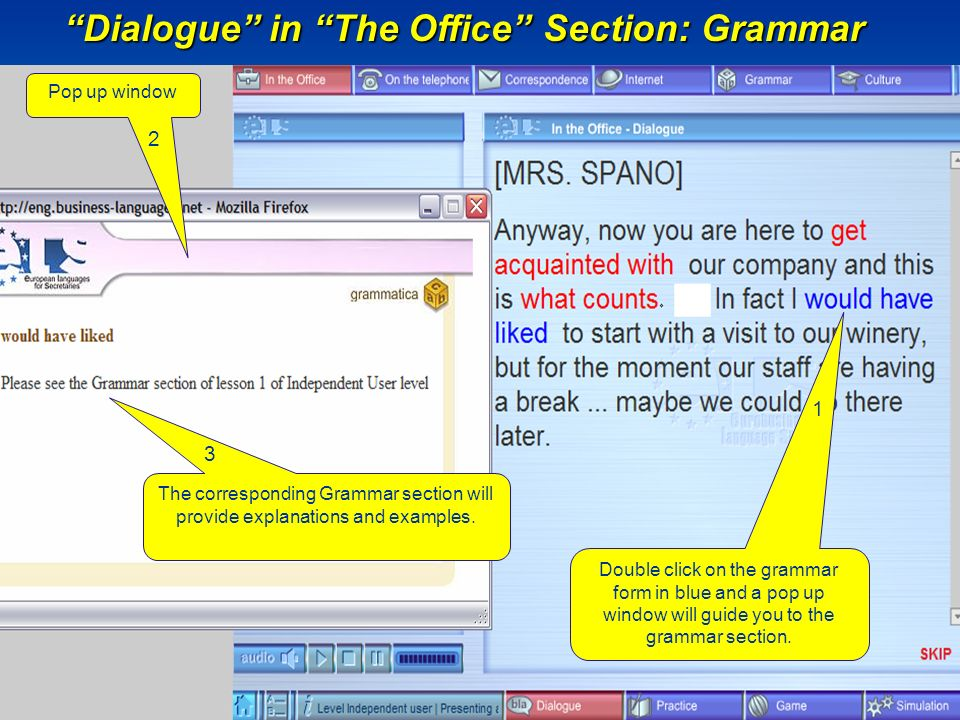 Double click on the grammar form in blue and a pop up window will guide you to the grammar section. Dialogue in The Office Section: Grammar Pop up win