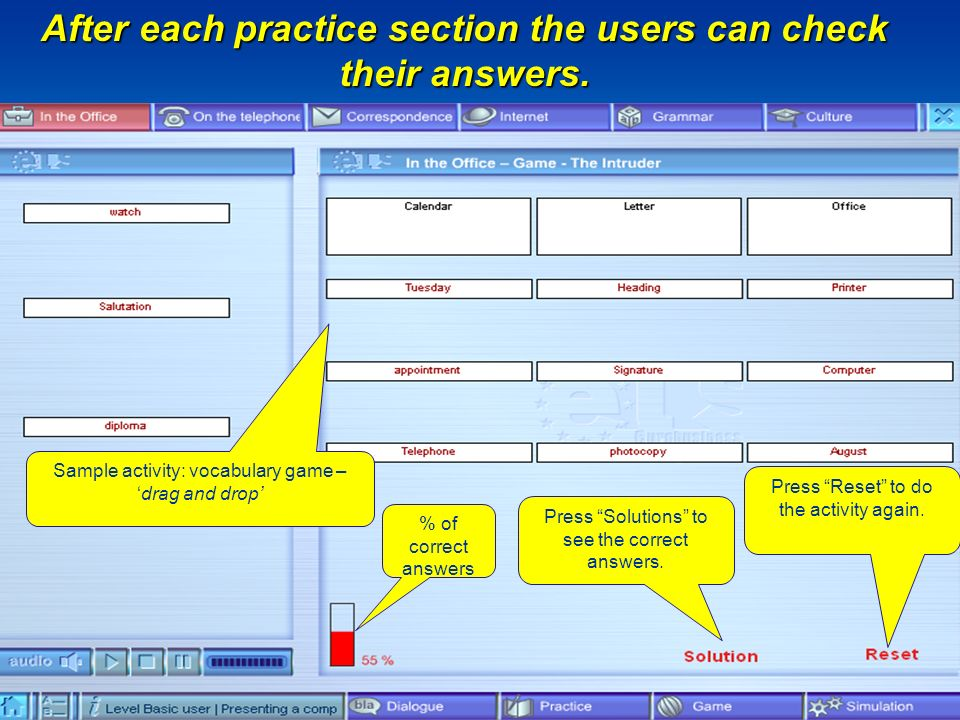 After each practice section the users can check their answers. % of correct answers Press Solutions to see the correct answers. Press Reset to do the
