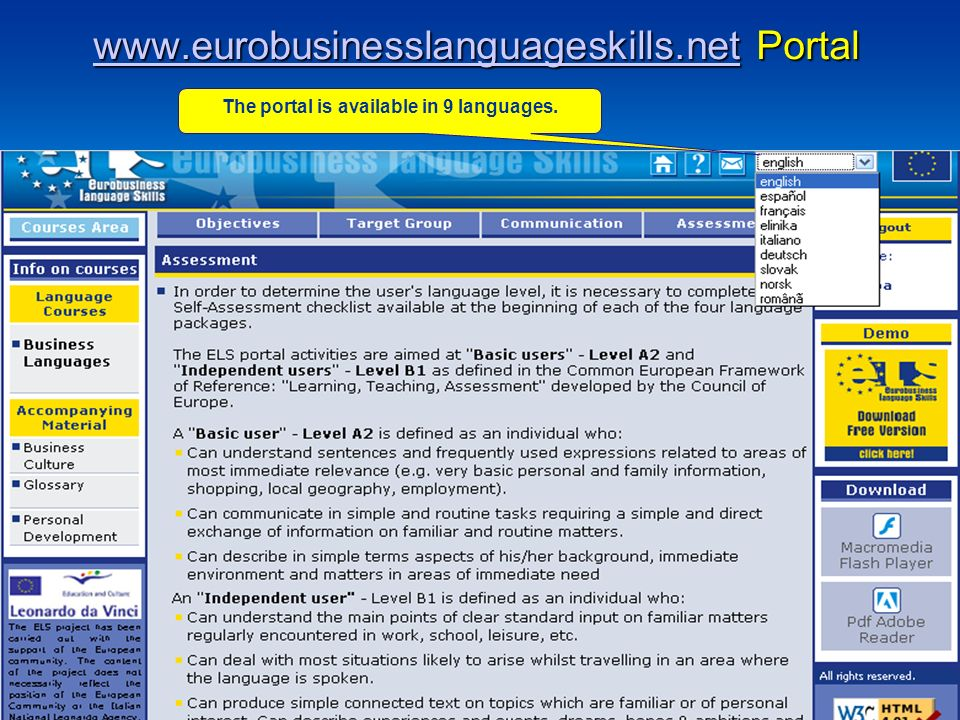 www.eurobusinesslanguageskills.netwww.eurobusinesslanguageskills.net Portal www.eurobusinesslanguageskills.net The portal is available in 9 languages.