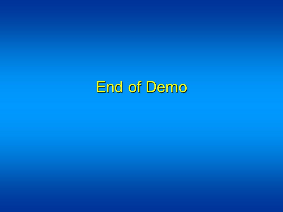 End of Demo