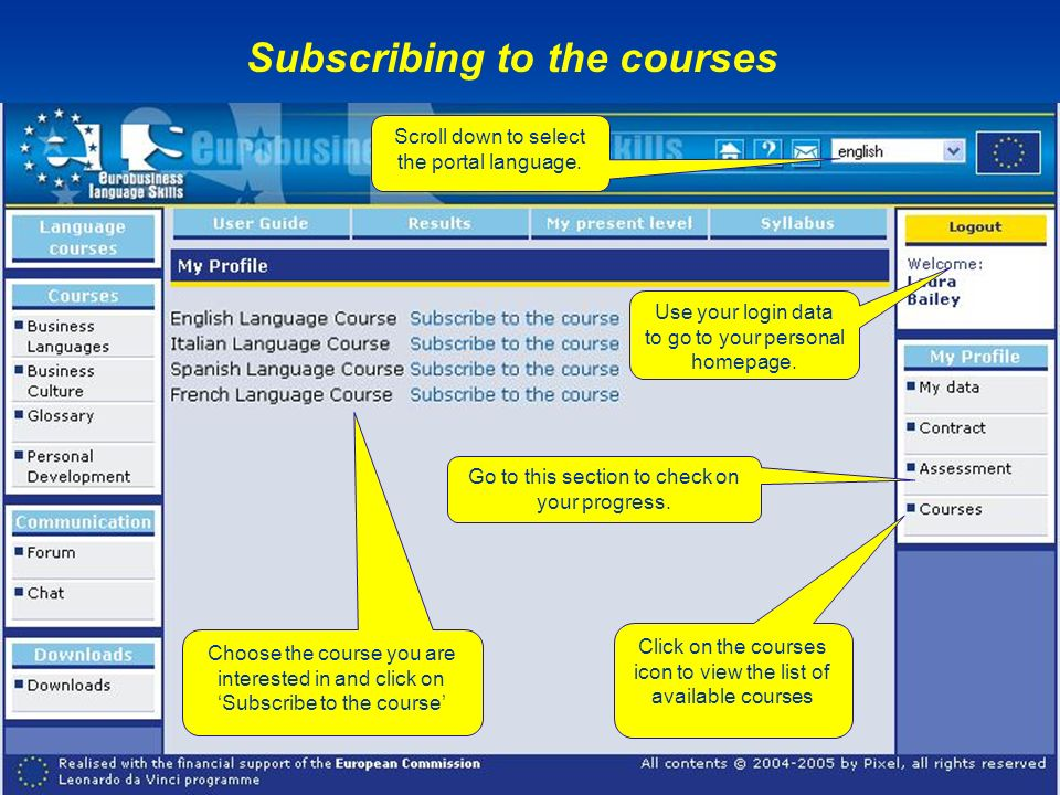 Choose the course you are interested in and click on Subscribe to the course Click on the courses icon to view the list of available courses Use your login data to go to your personal homepage.
