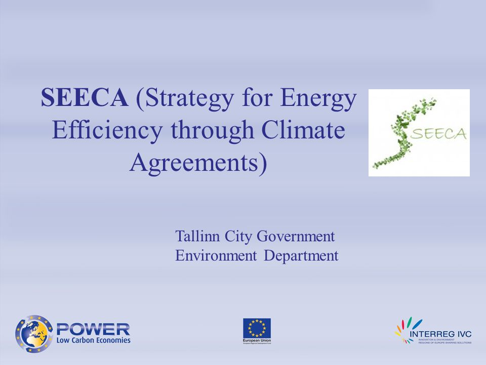 SEECA (Strategy for Energy Efficiency through Climate Agreements) Tallinn City Government Environment Department