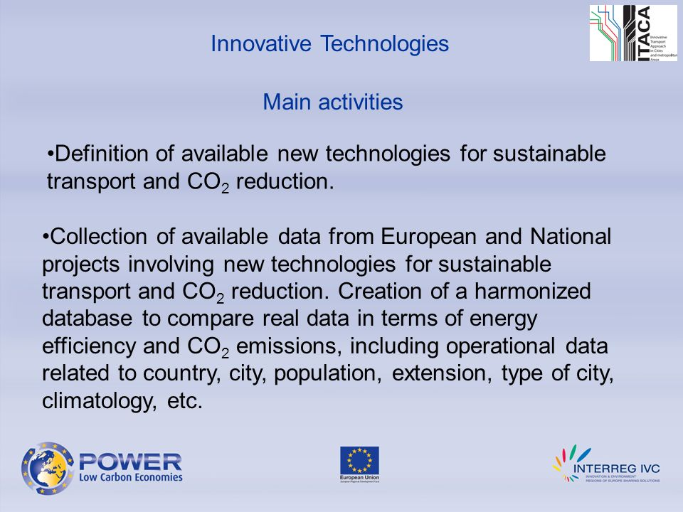 Innovative Technologies Definition of available new technologies for sustainable transport and CO 2 reduction.