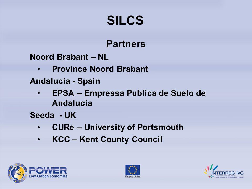 SILCS Partners Noord Brabant – NL Province Noord Brabant Andalucia - Spain EPSA – Empressa Publica de Suelo de Andalucia Seeda - UK CURe – University of Portsmouth KCC – Kent County Council