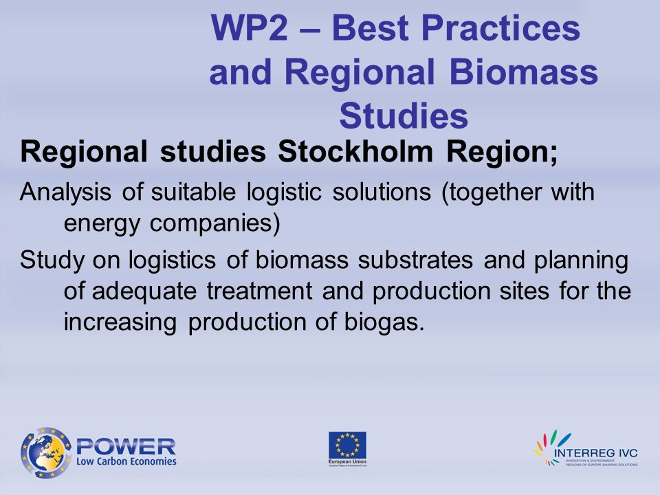 Regional studies Stockholm Region; Analysis of suitable logistic solutions (together with energy companies) Study on logistics of biomass substrates and planning of adequate treatment and production sites for the increasing production of biogas.