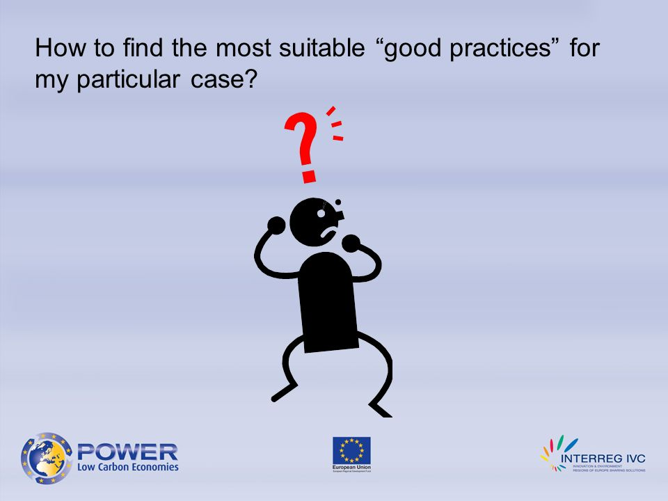 How to find the most suitable good practices for my particular case?