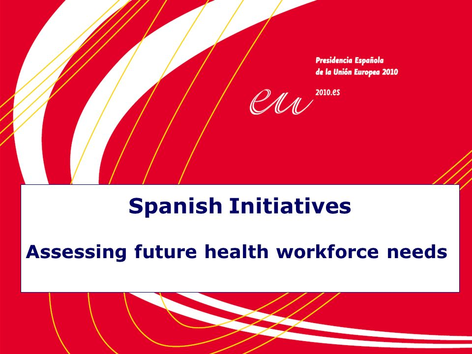 Spanish Initiatives Assessing future health workforce needs