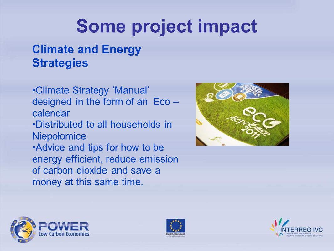 Some project impact Climate and Energy Strategies Climate Strategy Manual designed in the form of an Eco – calendar Distributed to all households in N