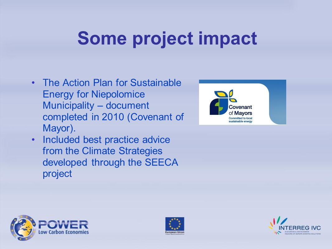 Some project impact The Action Plan for Sustainable Energy for Niepolomice Municipality – document completed in 2010 (Covenant of Mayor).
