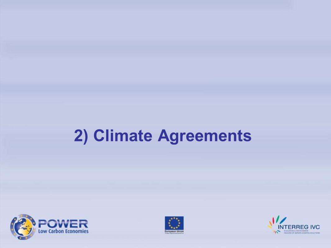 Climate Agreements What is a Climate Agreement.