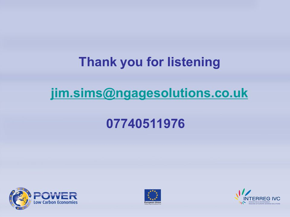 Thank you for listening jim.sims@ngagesolutions.co.uk 07740511976