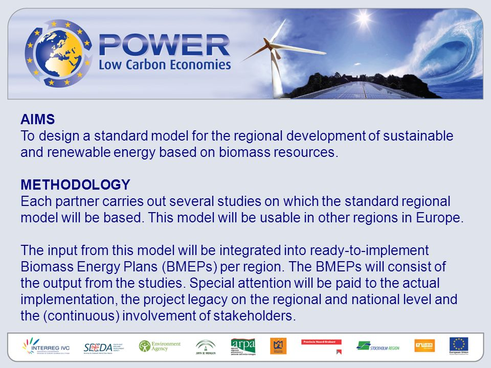 AIMS To design a standard model for the regional development of sustainable and renewable energy based on biomass resources.